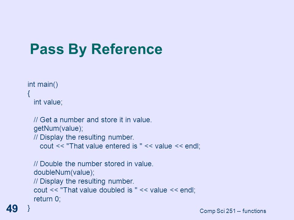 Pass By Reference int main() { int value;