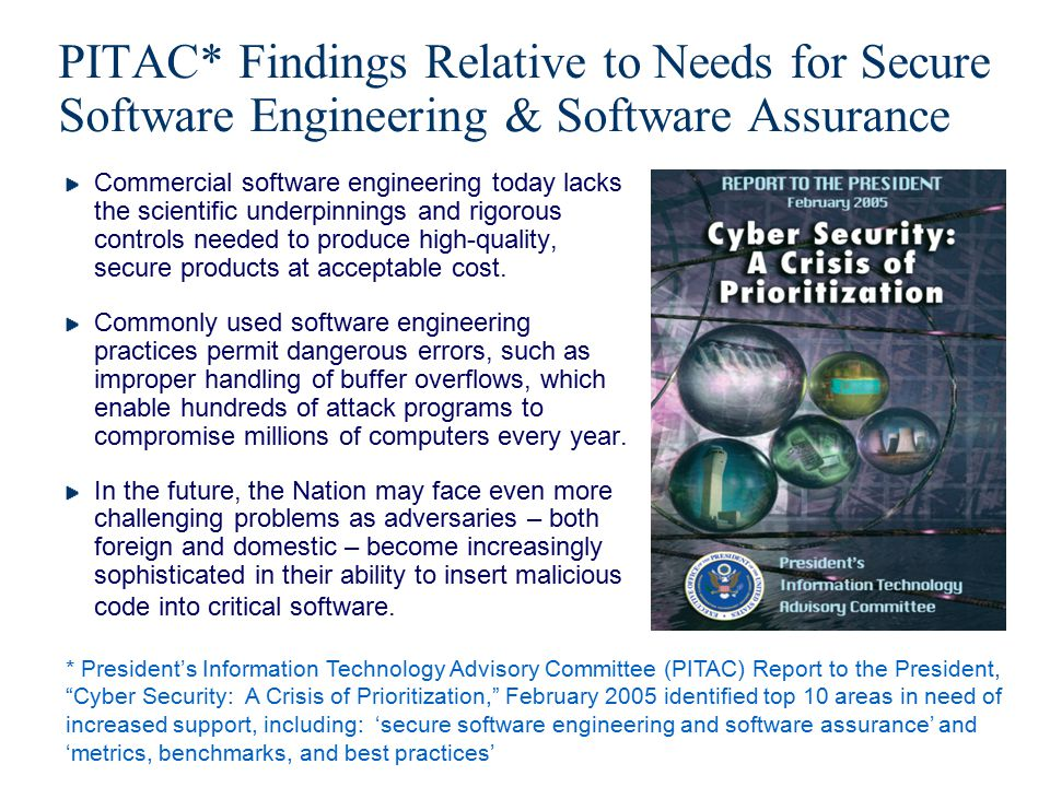 PITAC* Findings Relative to Needs for Secure Software Engineering & Software Assurance