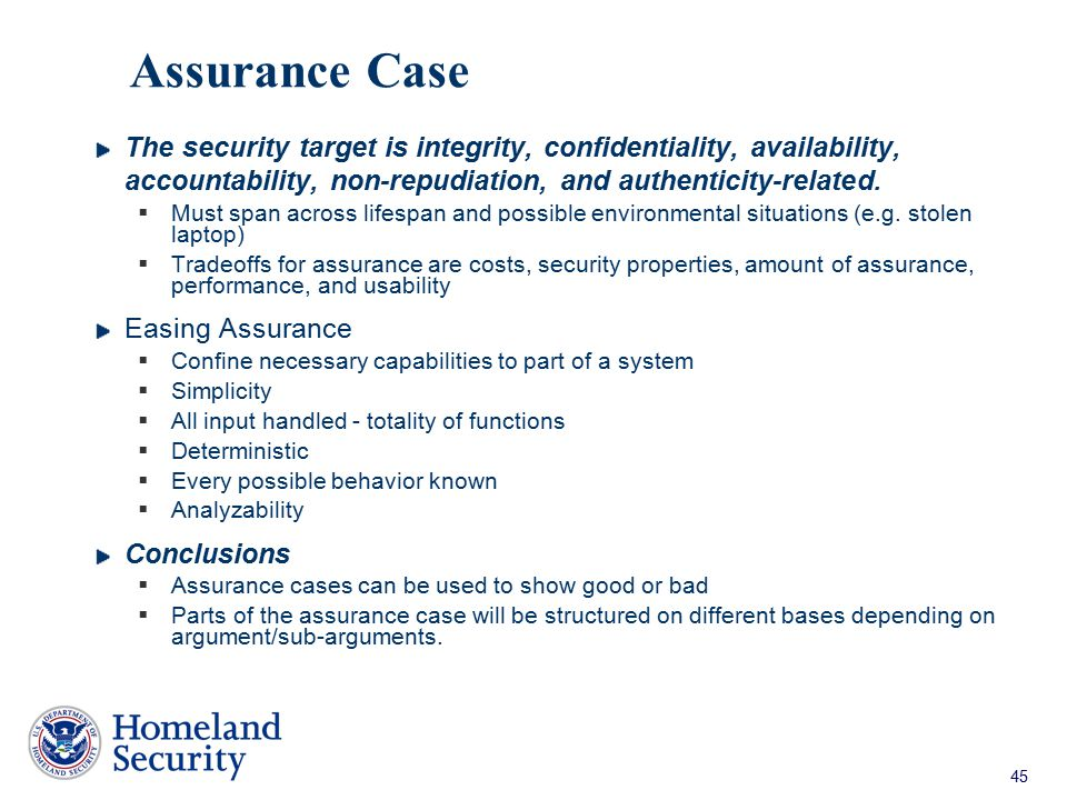 Assurance Case The security target is integrity, confidentiality, availability, accountability, non-repudiation, and authenticity-related.