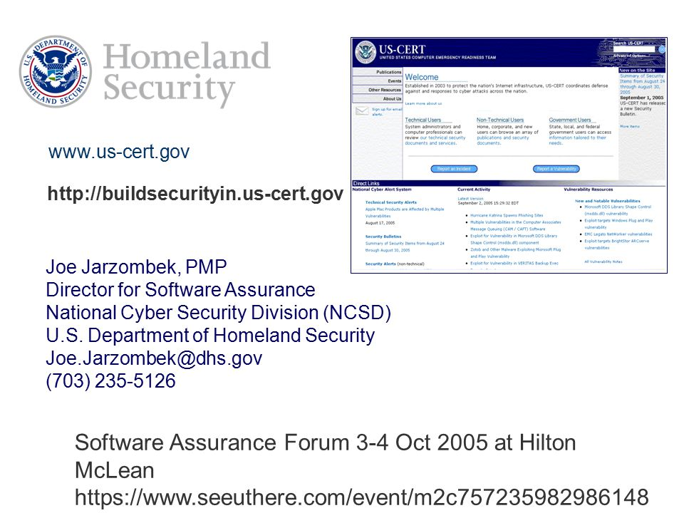 www.us-cert.gov http://buildsecurityin.us-cert.gov. Joe Jarzombek, PMP. Director for Software Assurance.