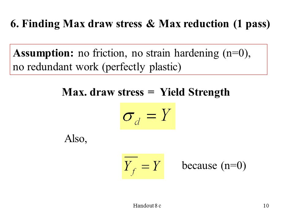 6. Finding Max draw stress & Max reduction (1 pass)