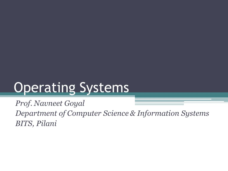 Operating Systems Prof. Navneet Goyal