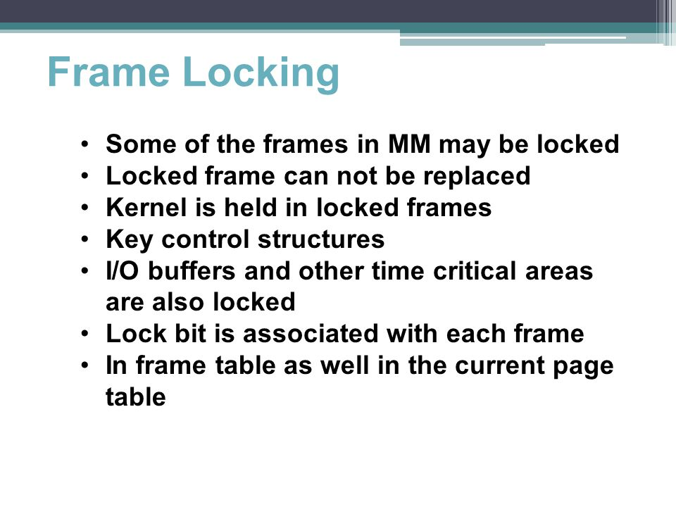 Frame Locking Some of the frames in MM may be locked