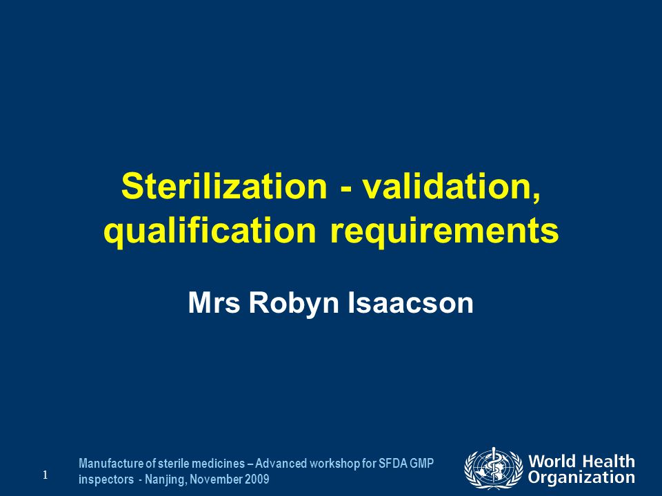 Sterilization - validation, qualification requirements