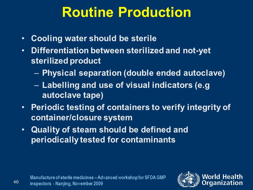 Routine Production Cooling water should be sterile