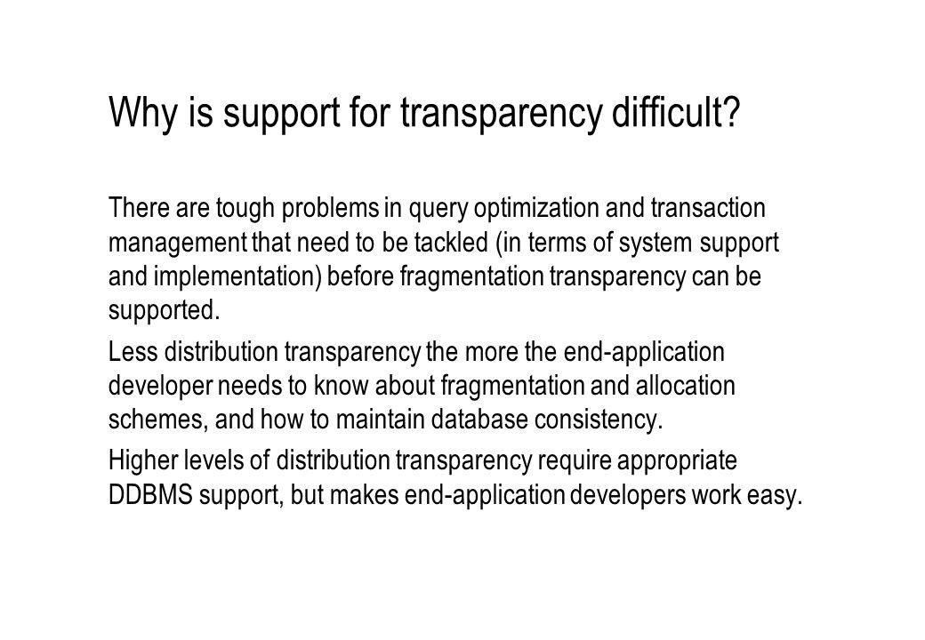 Why is support for transparency difficult