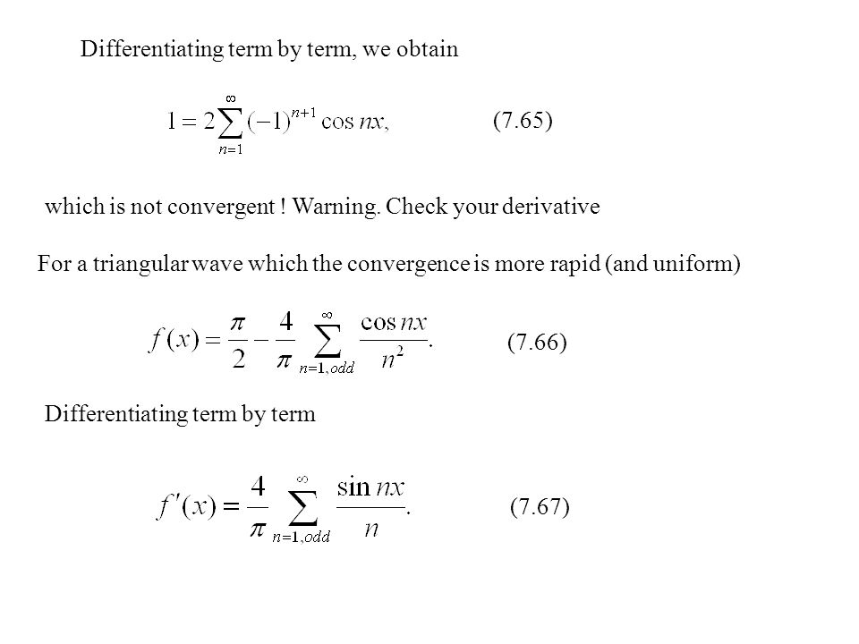 Differentiating term by term, we obtain
