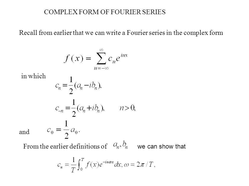 COMPLEX FORM OF FOURIER SERIES