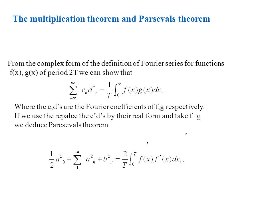 The multiplication theorem and Parsevals theorem