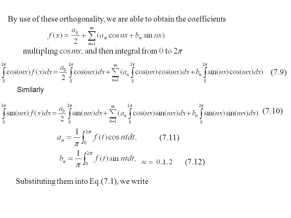 By use of these orthogonality, we are able to obtain the coefficients