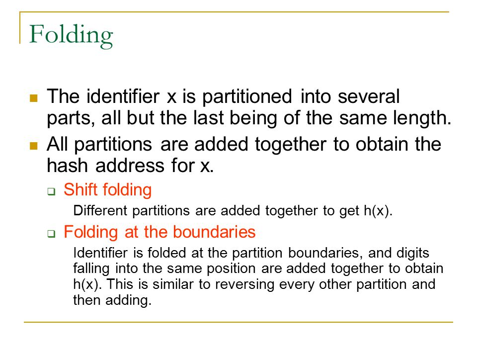 Folding The identifier x is partitioned into several parts, all but the last being of the same length.
