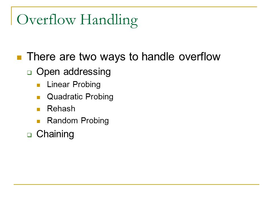 Overflow Handling There are two ways to handle overflow