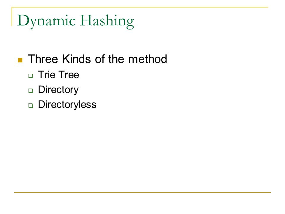Dynamic Hashing Three Kinds of the method Trie Tree Directory