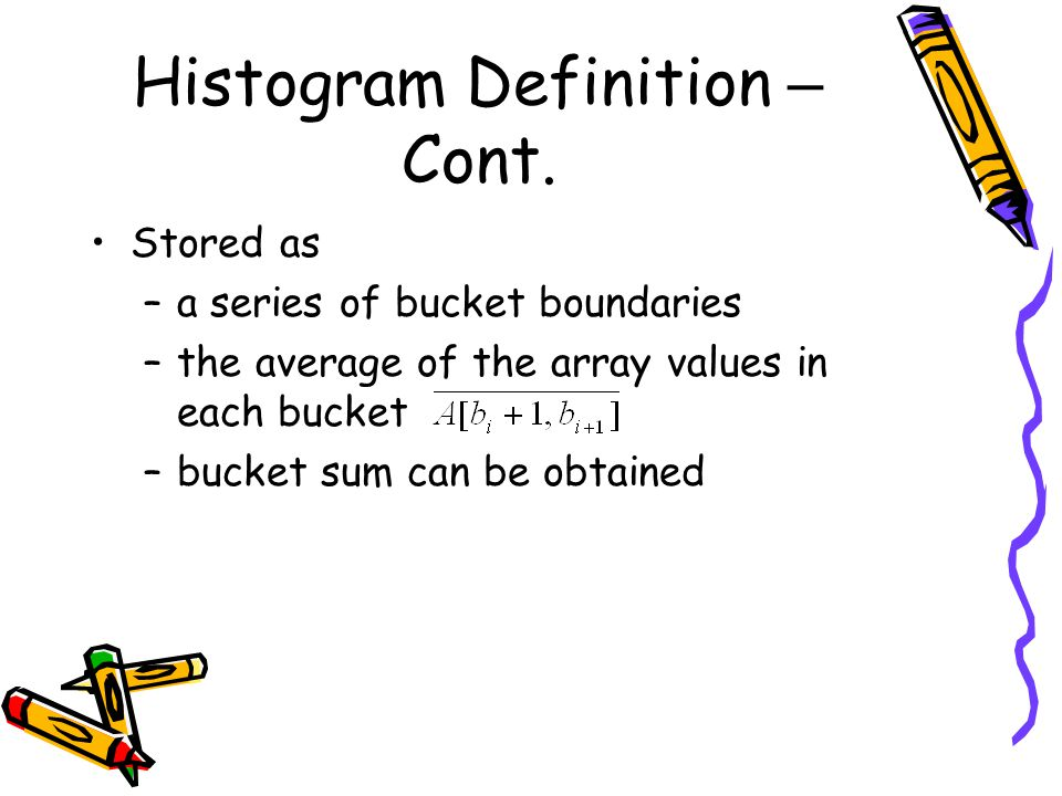 Histogram Definition – Cont.