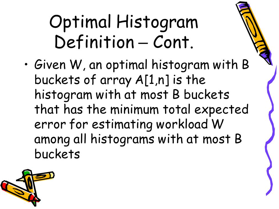 Optimal Histogram Definition – Cont.