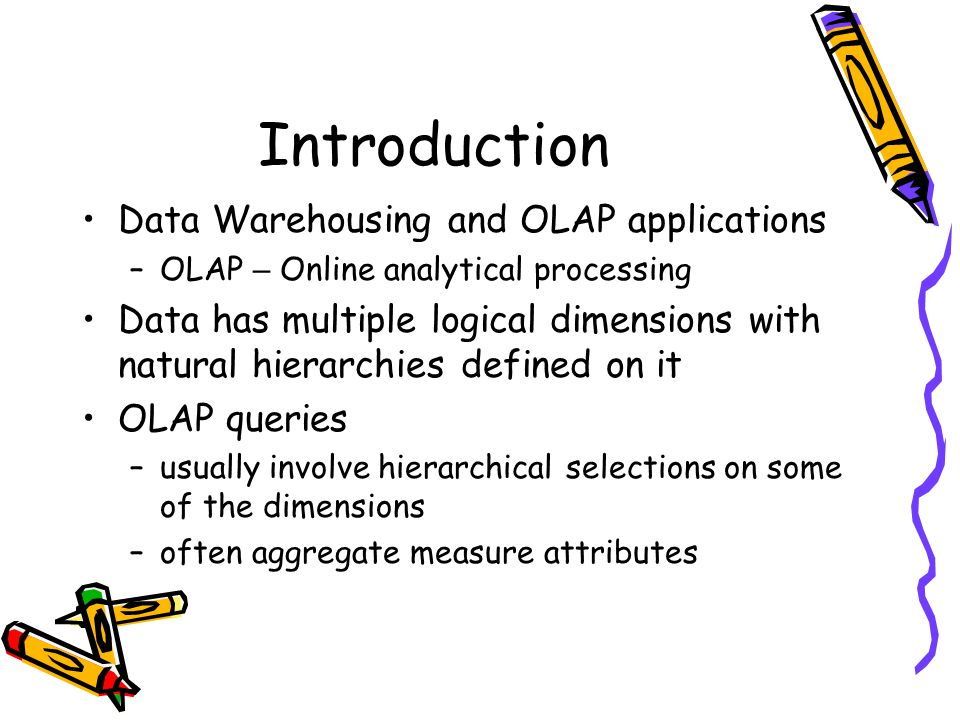 Introduction Data Warehousing and OLAP applications