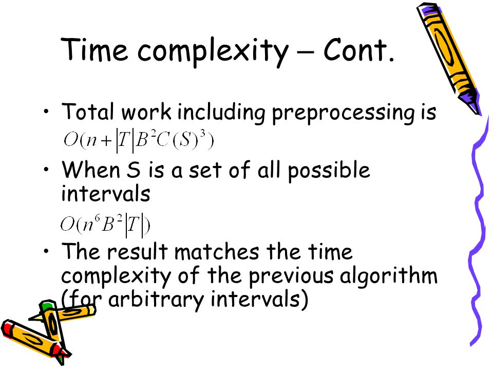 Time complexity – Cont. Total work including preprocessing is