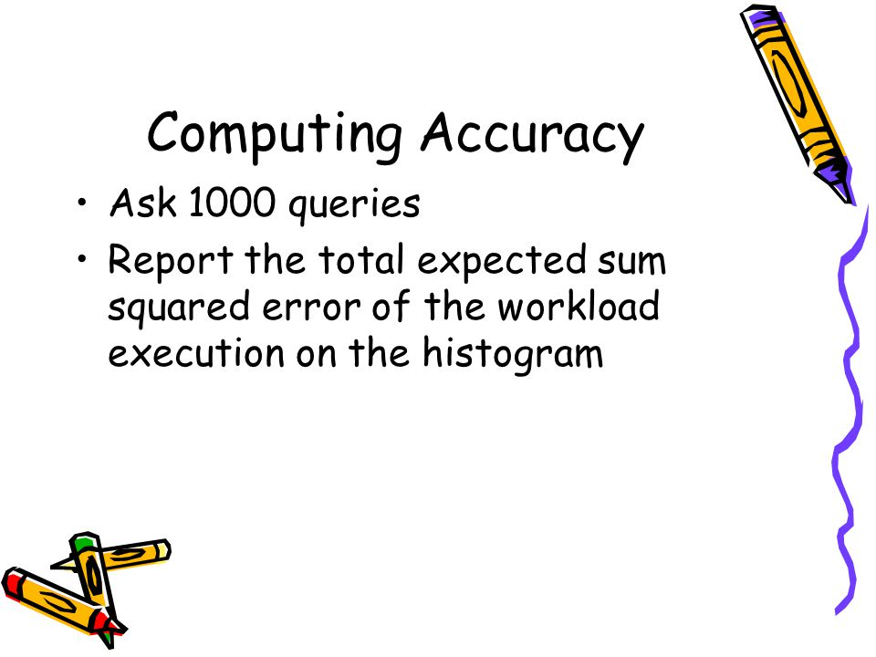 Computing Accuracy Ask 1000 queries