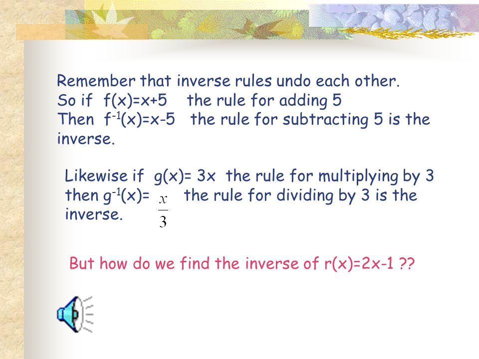 Remember that inverse rules undo each other