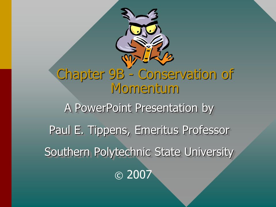 Chapter 9B - Conservation of Momentum