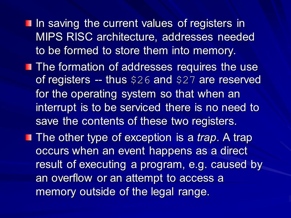 In saving the current values of registers in MIPS RISC architecture, addresses needed to be formed to store them into memory.