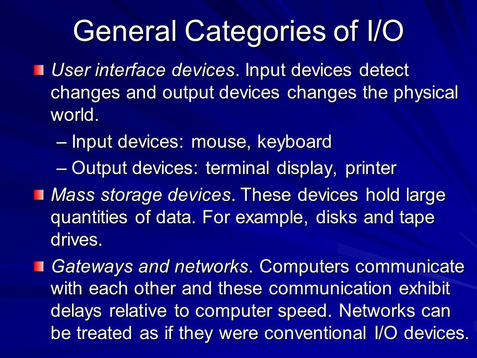 General Categories of I/O
