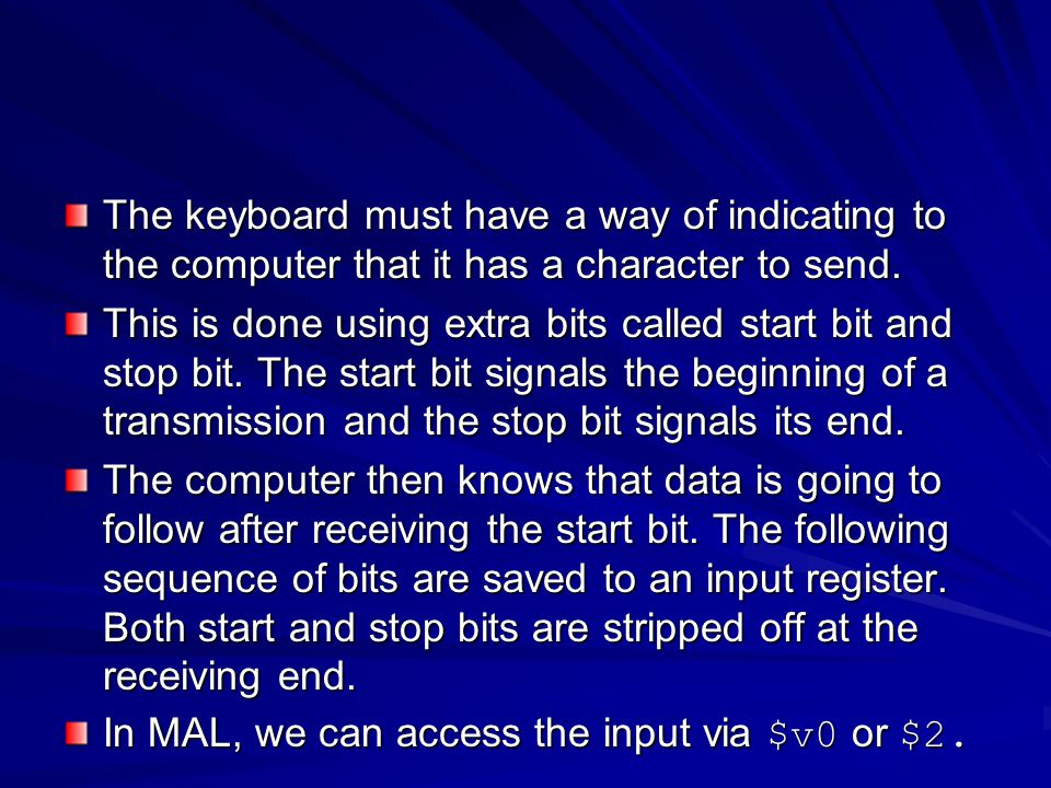 The keyboard must have a way of indicating to the computer that it has a character to send.