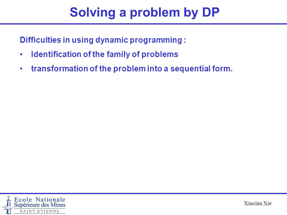 Solving a problem by DP Difficulties in using dynamic programming :