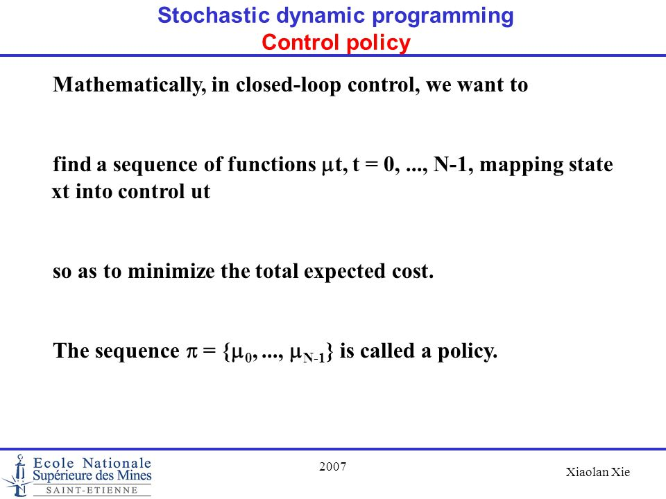 Stochastic dynamic programming Control policy