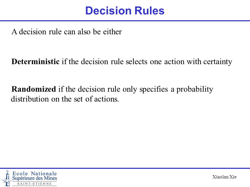 Decision Rules A decision rule can also be either