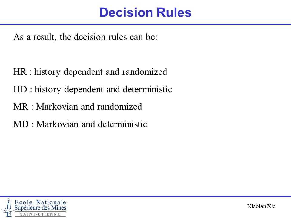 Decision Rules As a result, the decision rules can be: