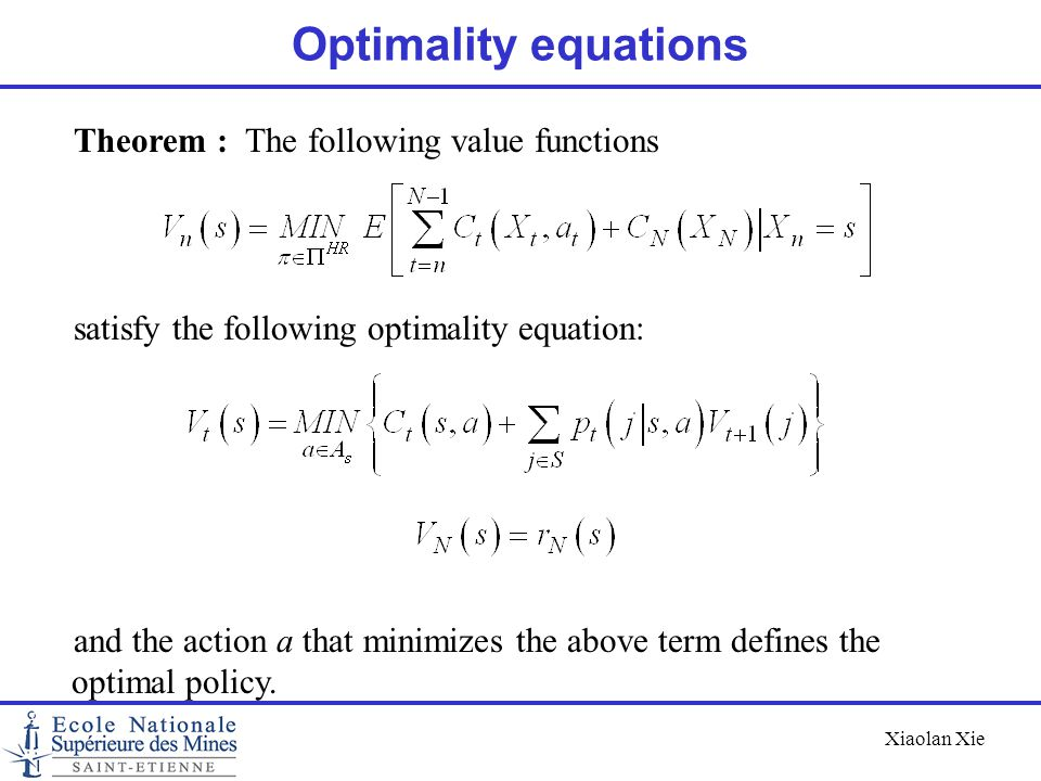 Optimality equations Theorem : The following value functions