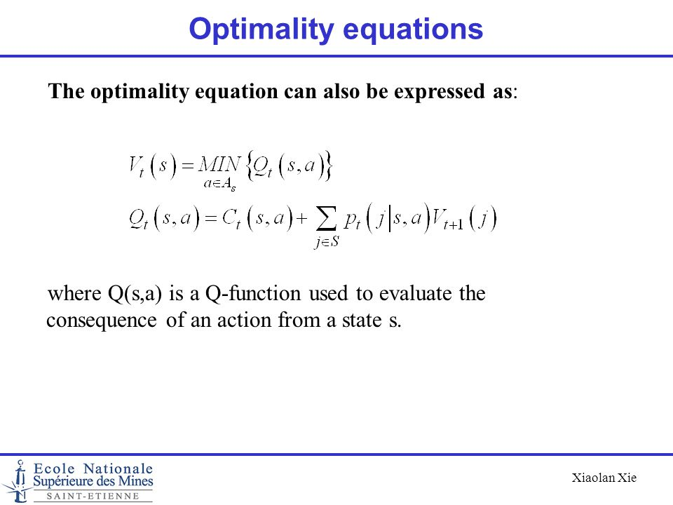 Optimality equations The optimality equation can also be expressed as: