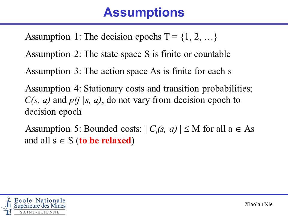 Assumptions Assumption 1: The decision epochs T = {1, 2, …}