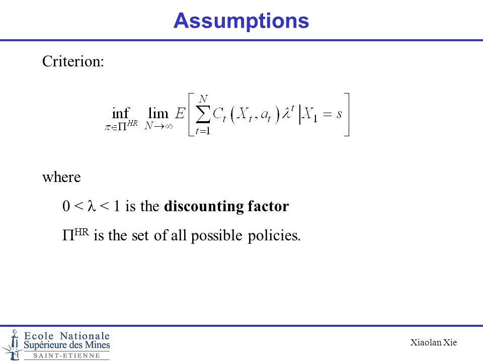 Assumptions Criterion: where 0 < l < 1 is the discounting factor