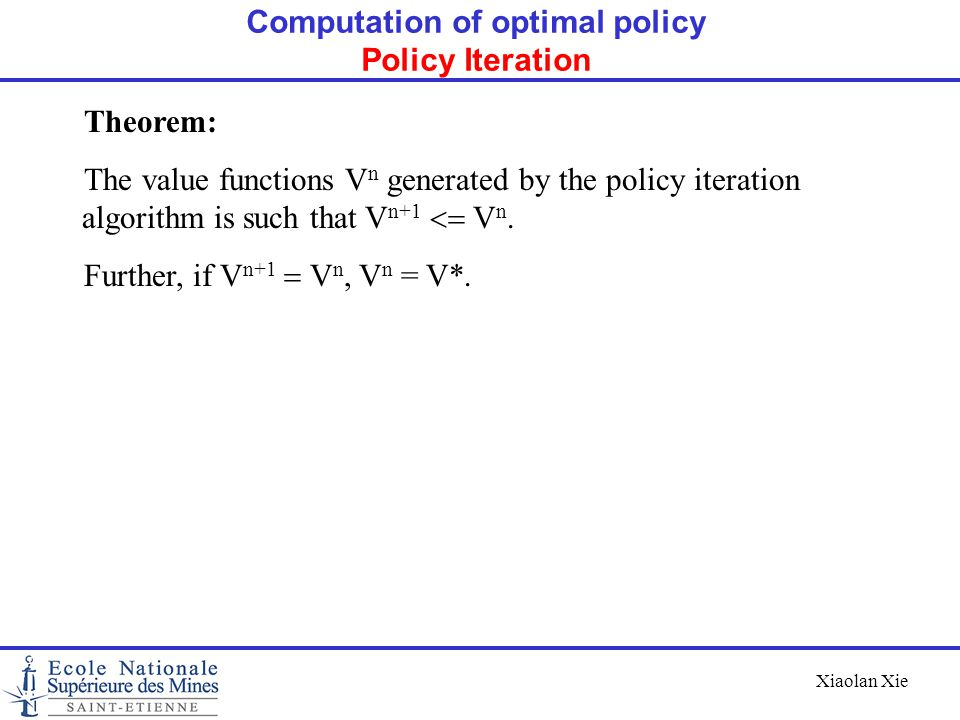Computation of optimal policy Policy Iteration
