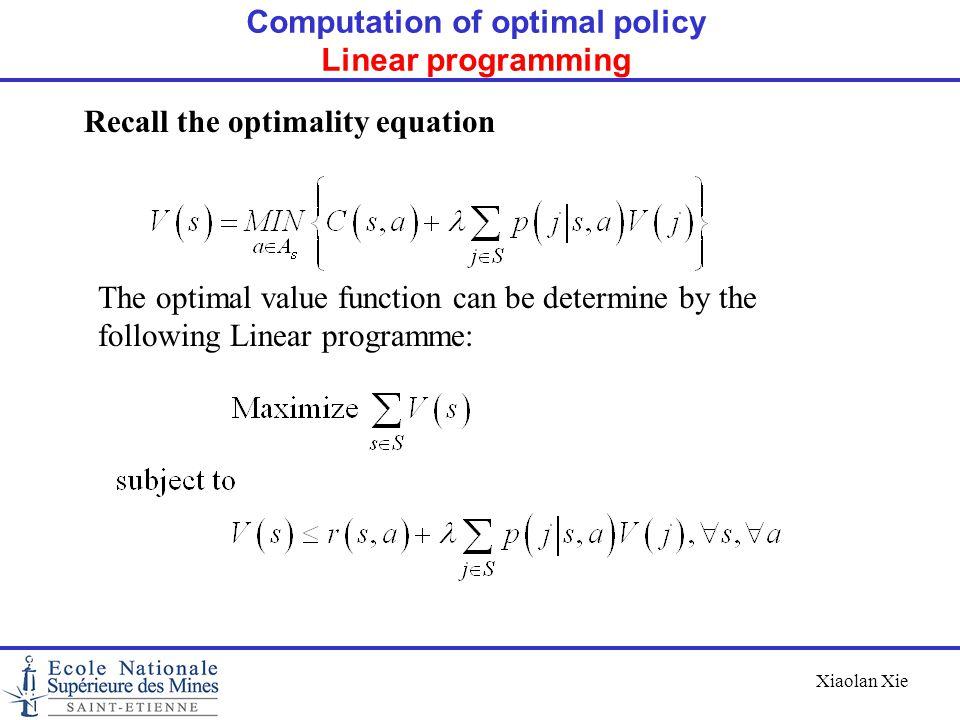 Computation of optimal policy Linear programming