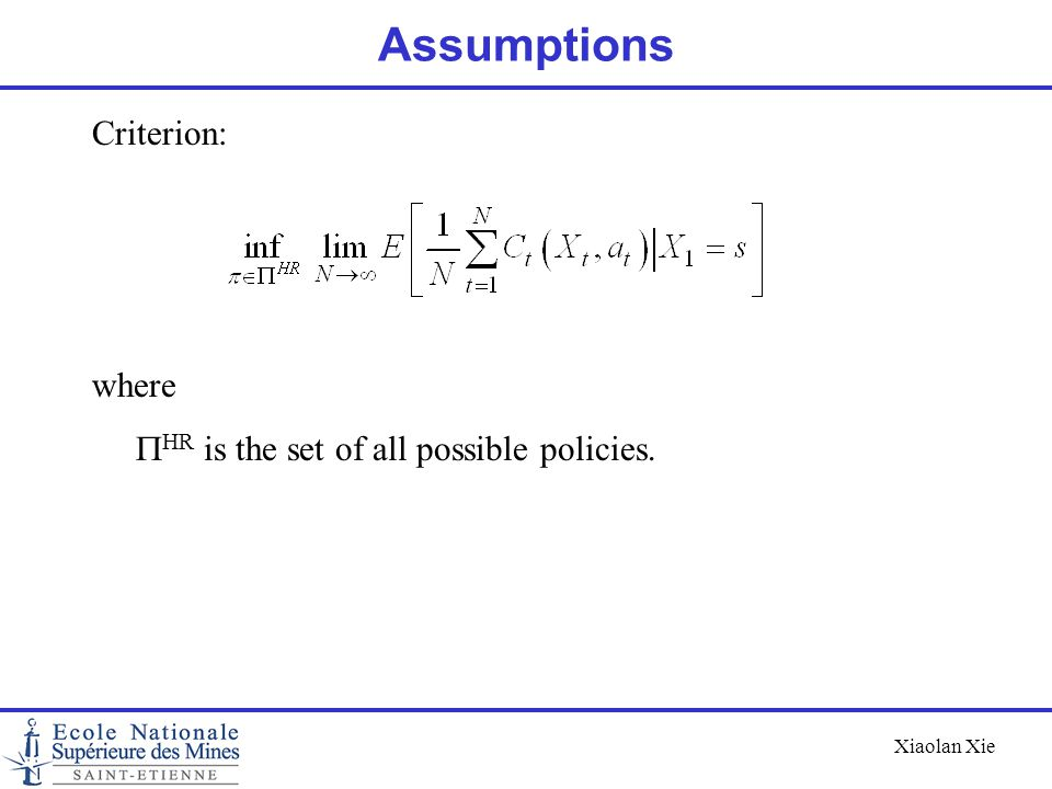 Assumptions Criterion: where PHR is the set of all possible policies.