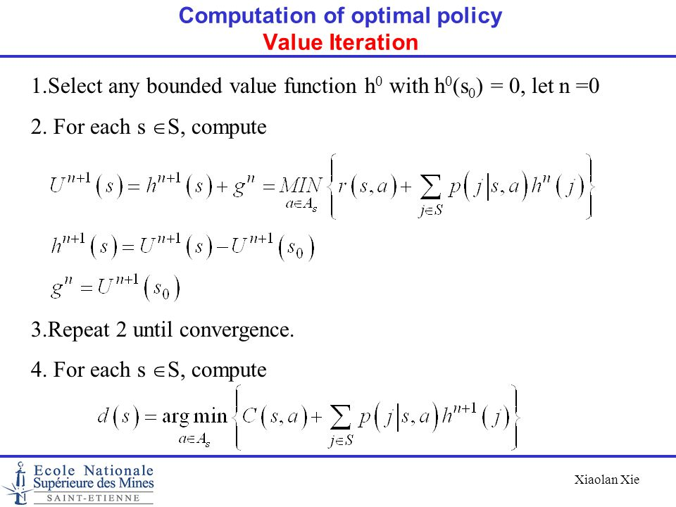 Computation of optimal policy Value Iteration