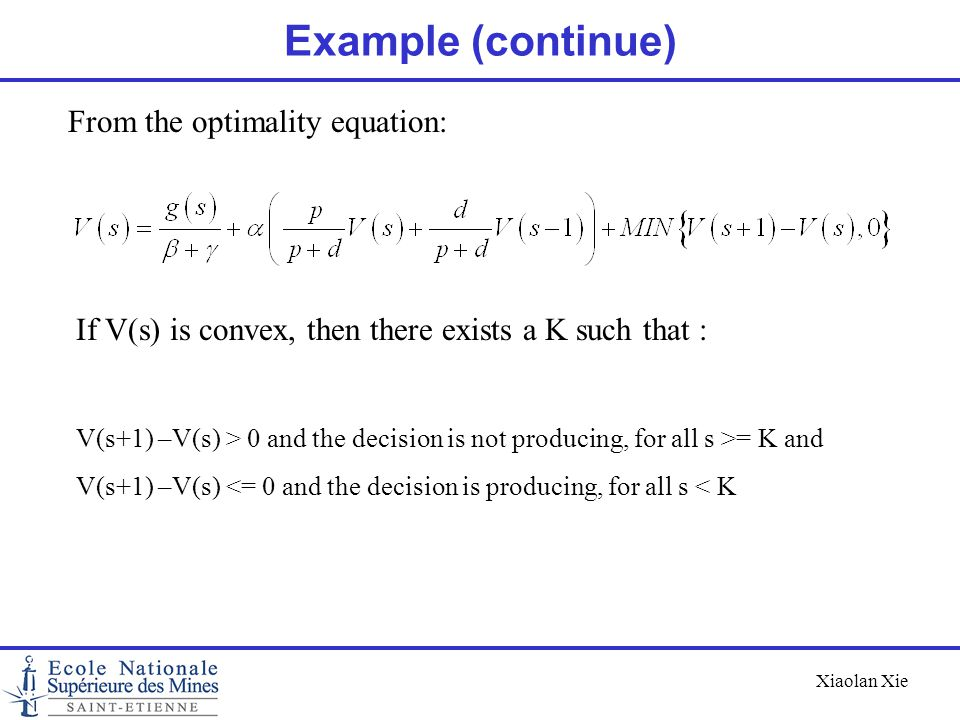 Example (continue) From the optimality equation: