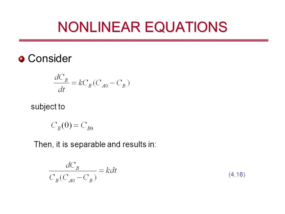 NONLINEAR EQUATIONS Consider subject to