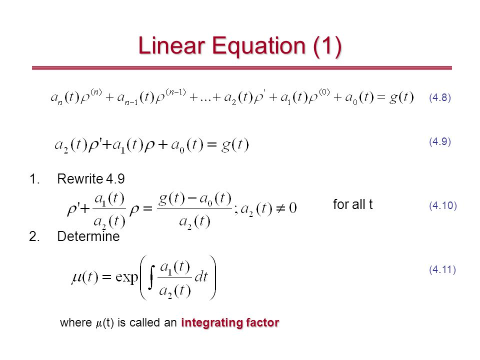 Linear Equation (1) Rewrite 4.9 for all t Determine