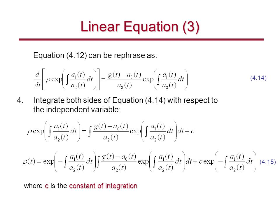 Linear Equation (3) Equation (4.12) can be rephrase as: