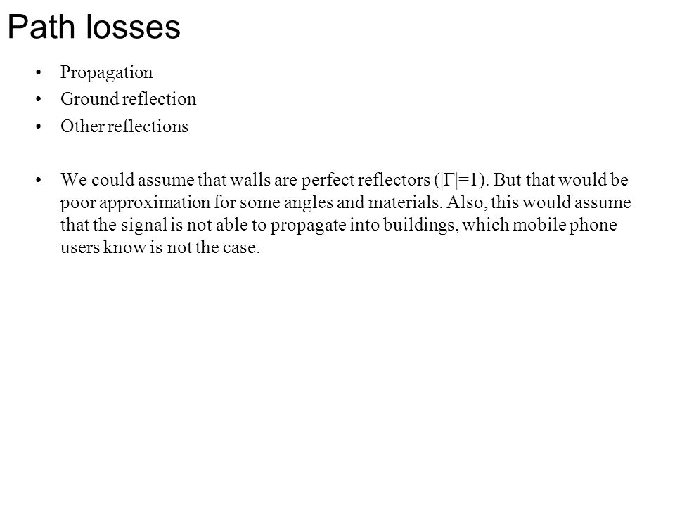 Path losses Propagation Ground reflection Other reflections