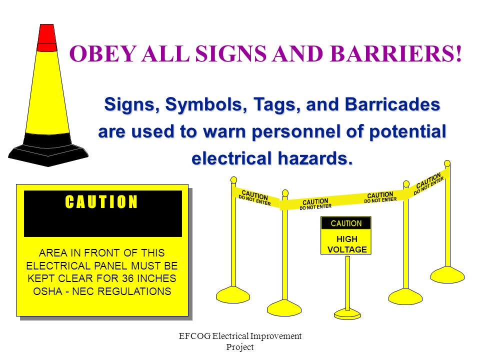 OBEY ALL SIGNS AND BARRIERS!
