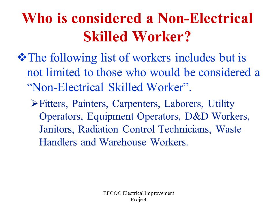 Who is considered a Non-Electrical Skilled Worker