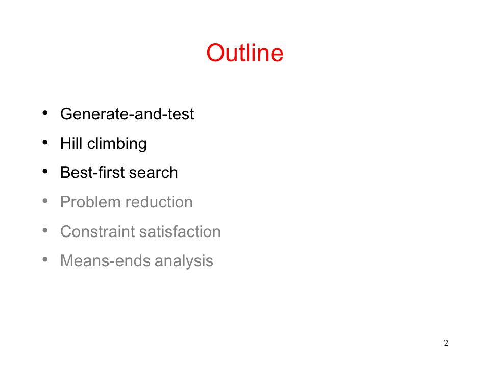 Outline Generate-and-test Hill climbing Best-first search
