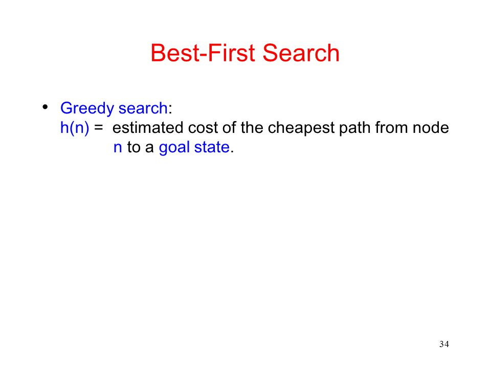 Best-First Search Greedy search: