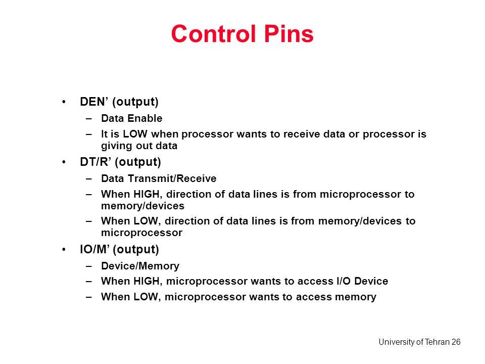 Control Pins DEN' (output) DT/R' (output) IO/M' (output) Data Enable