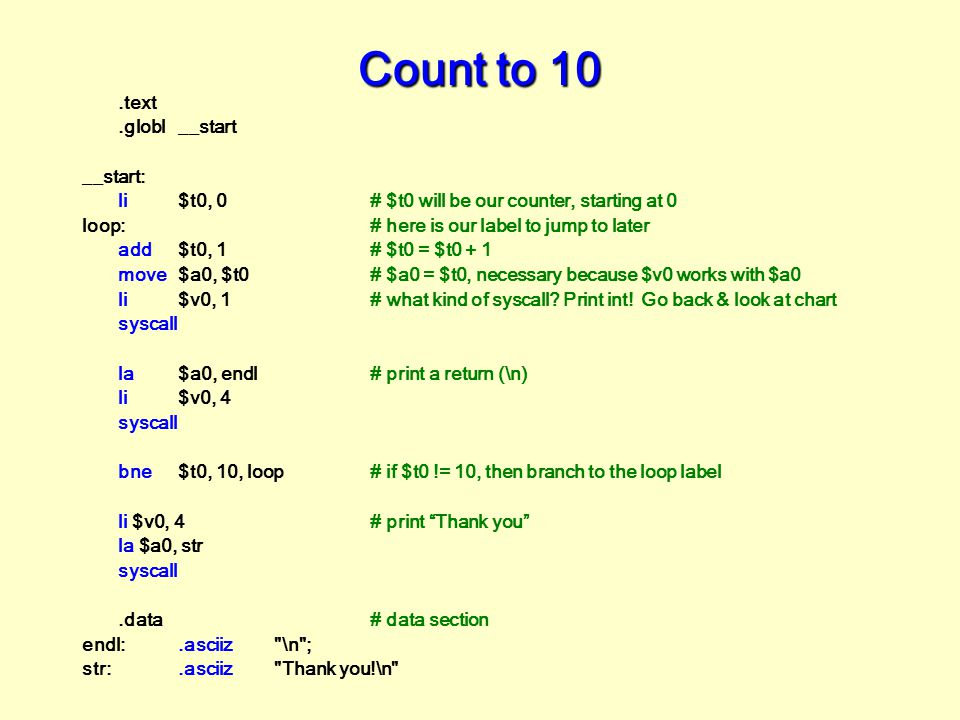Count to 10 .text .globl __start __start: